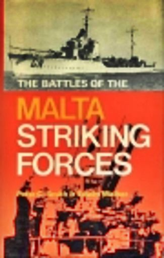 Battles of the Malta Striking Forces (Sea battles in close-up -11), The