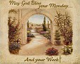 MAY GOD BLESS YOUR MONDAY AND WEEK